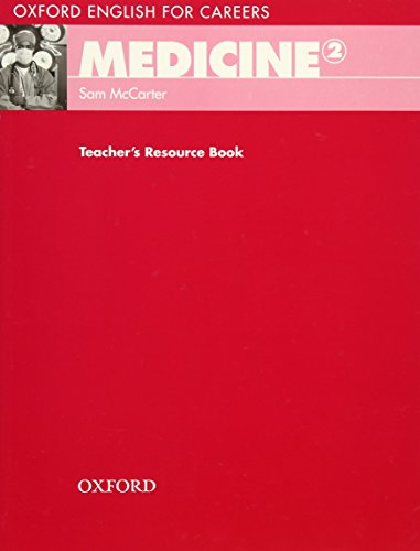 9780194569576: Oxford English for Careers: Medicine 2: Teacher's Resource Book