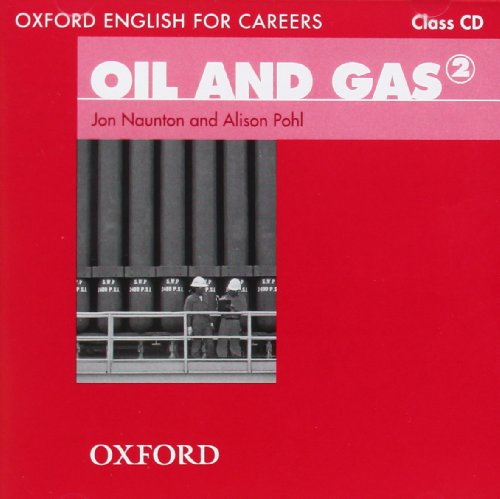 9780194569705: Oxford English for Careers: Oil and Gas 2: Class Audio CD: A course for pre-work students who are studying for a career in the oil and gas industries