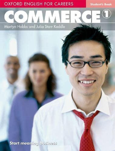 9780194569750: Oxford english for careers. Commerce. Student's book. Per le Scuole superiori. Con espansione online: Commerce 1. Student's Book