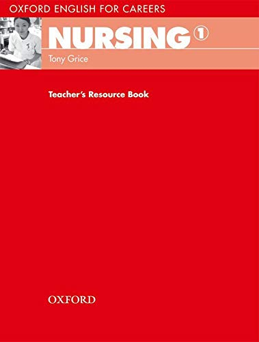 9780194569781: Oxford English for Careers: Nursing 1: Teacher's Resource Book