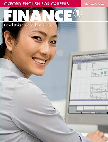 9780194569934: Oxford English for Careers:: Finance 1: Student Book: A course for pre-work students who are studying for a career in the finance industry.