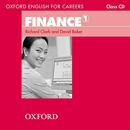 9780194569958: Oxford English for Careers:: Finance 1: Class CD: A course for pre-work students who are studying for a career in the finance industry.