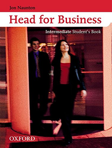 9780194573504: Head for Business: Intermediate Student's Book