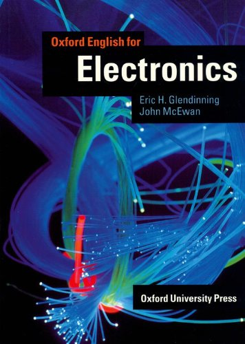 9780194573849: Oxford English for Electronics: Student's Book