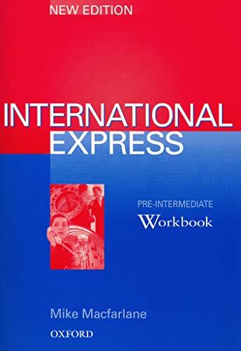 International Express Pre-Intermediate, New Edition: Workbook: Macfarlane, Mike