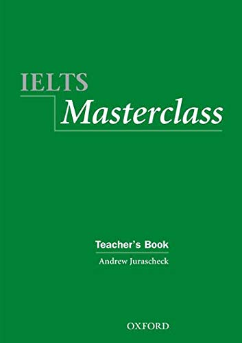 IELTS Masterclass:: Teacher s Book: Preparation for: Andrew Jurascheck