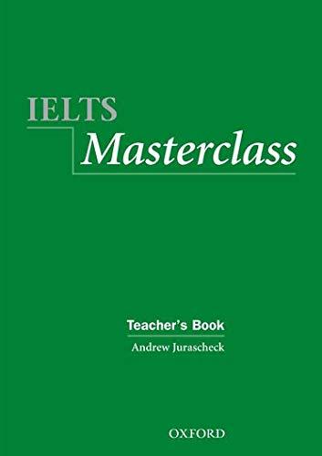 IELTS Masterclass Teacher's Book (Ielts Masterclass Series): Simon Haines, Peter May