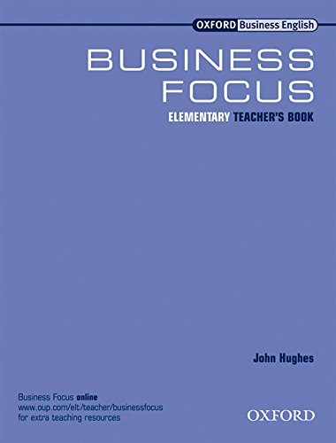 9780194576307: Business Focus Elementary. Teacher's Book: Teacher's Book Elementary level
