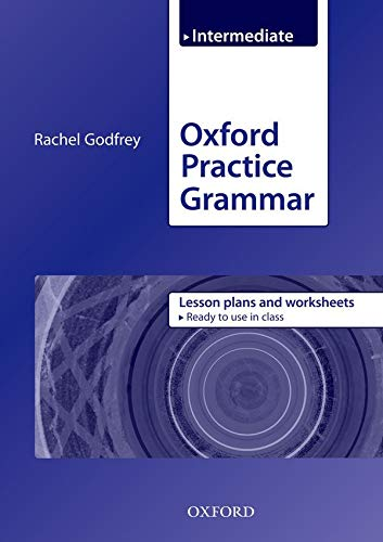 Oxford Practice Grammar: Intermediate. Lesson Plans and: Godfrey, Rachel