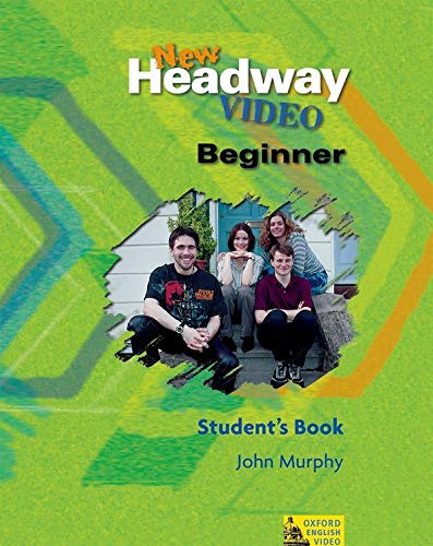 9780194581783: New headway video. Beginner. Student's book. Per le Scuole superiori