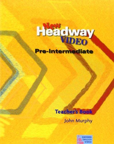 9780194581813: New Headway Video Pre-Intermediate: Teacher's Book