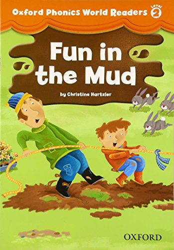 9780194589086: Oxford Phonics World Readers: Level 2: Fun in the Mud
