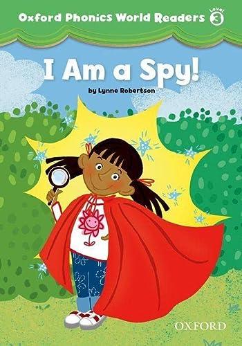 9780194589123: Oxford Phonics World Readers: Level 3: I am a Spy!