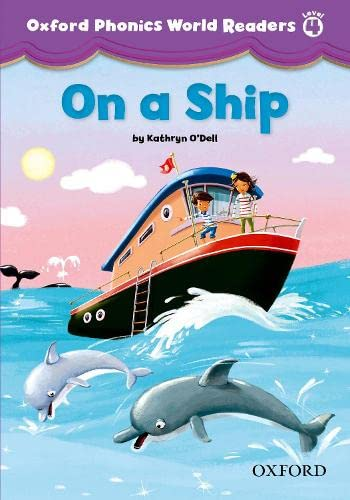 9780194589130: Oxford Phonics World Readers: Level 4: On a Ship