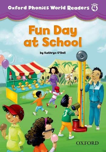 Oxford Phonics World Readers: Level 4: Fun Day at School: O'Dell Et Al.