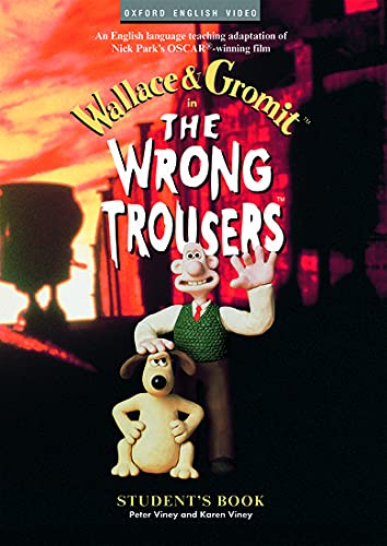 9780194590297: The Wrong Trousers™: Student's Book (Oxford English Video)