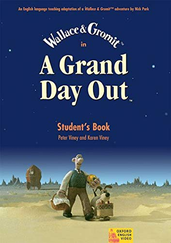 9780194592451: A Grand Day Out™: Wallace & Gromit. A Grand Day Out: Student Book: Student's Book