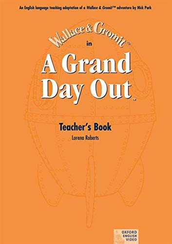 9780194592468: A Grand Day Out™: Wallace & Gromit. A Grand Day Out: Teacher's Book