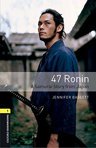 9780194610247: Oxford Bookworms Library 1: 47 Ronin Digital Pack (3rd Edition)
