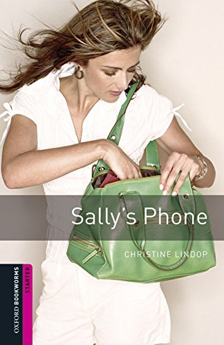9780194610476: Oxford Bookworms Starter. Sally's Phone Digital Pack