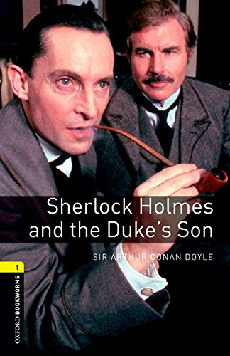 9780194610483: Oxford Bookworms Library 1: Sherlock Holmes and The Duke's Son Digital Pack (3rd Edition)