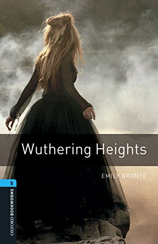 9780194610667: Oxford Bookworms Library 5: Wuthering Heights Dig Pack