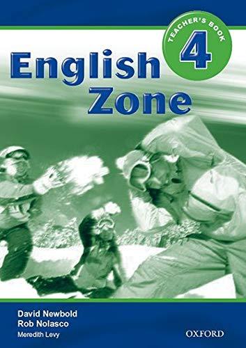 English Zone 4: Teacher's Book (9780194618229) by Nolasco, Rob; Newbold, David; Levy, Meredith