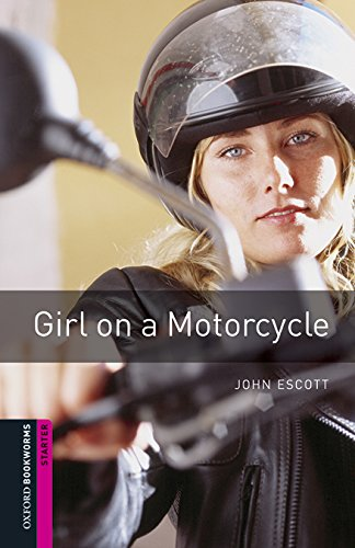 9780194620239: Girl of a motorcycle. Oxford bookworms library starters. Con CD Audio formato MP3. Con espansione online