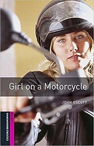 Oxford Bookworms Library: Starter Level:: Girl On: John Escott