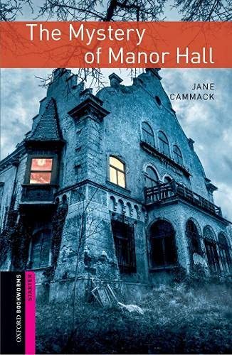 9780194620314: Mystery of manor hall. Oxford bookworms library starters. Con CD Audio formato MP3. Con espansione online
