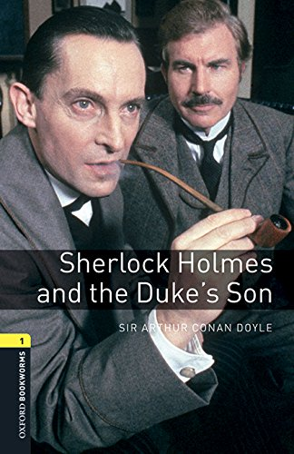 9780194620352: Oxford Bookworms Library 1. Sherlock Holmes And The Dukes' Son (+ MP3)