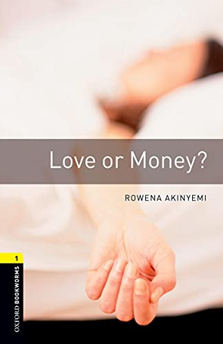 Oxford Bookworms Library: Level 1:: Love or: Rowena Akinyemi