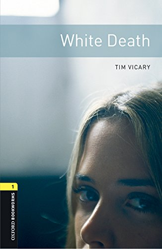 Oxford Bookworms Library: Level 1:: White Death: Tim Vicary