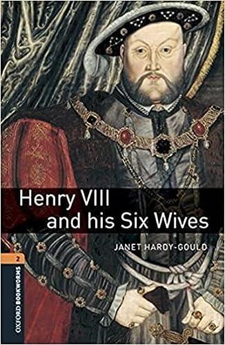 9780194620673: Henry VIII and his six wives. Oxford bookworms library. Livello 2. Con CD Audio formato MP3. Con espansione online