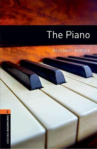Oxford Bookworms Library: Level 2:: The Piano: Rosemary Border
