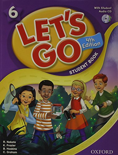 9780194626231: Let's Go 6 Student Book with Audio CD: Language Level: Beginning to High Intermediate. Interest Level: Grades K-6. Approx. Reading Level: K-4