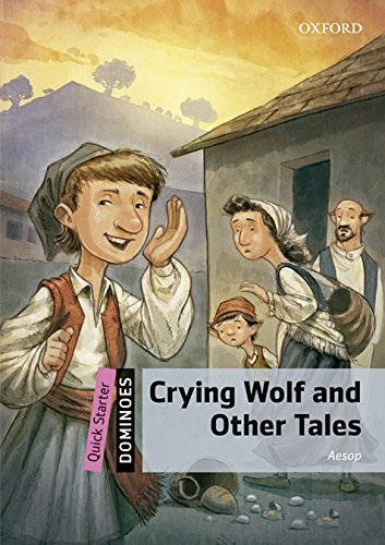 9780194638999: Dominoes: Quick Starter: Crying Wolf and Other Tales Audio Pack