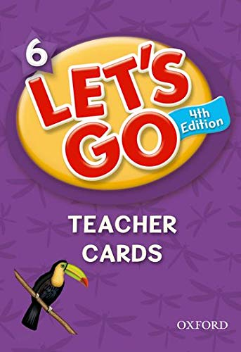 9780194641098: Let's Go 6 Teacher Cards: Language Level: Beginning to High Intermediate. Interest Level: Grades K-6. Approx. Reading Level: K-4 (Let's Go (Oxford))
