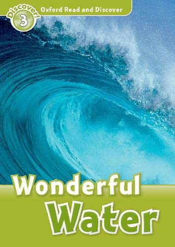 9780194643764: Oxford Read and Discover: Level 3: 600-Word Vocabulary Wonderful Water