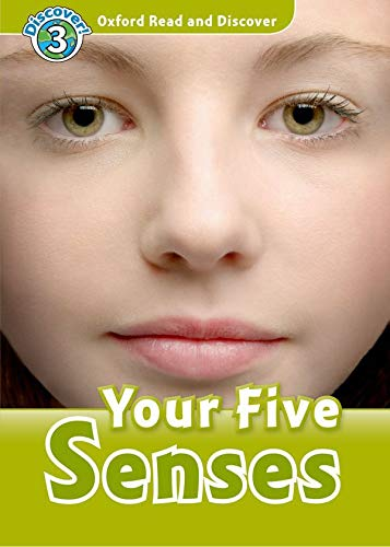 9780194643771: Read and Discover: Level 3: 600-Word Vocabulary Your Five Senses (Discover! - Oxford Read and Discover)