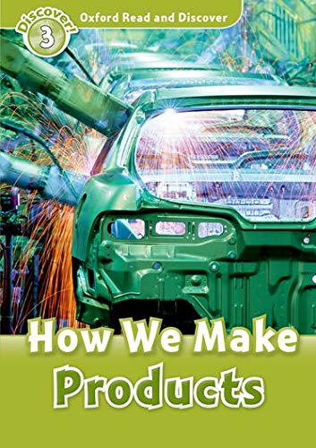 9780194643832: Oxford Read and Discover: Level 3: How we Make Products