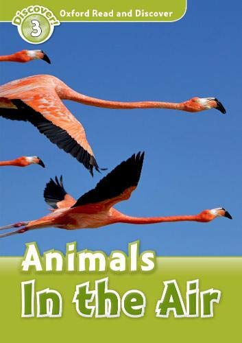 9780194643856: Oxford Read and Discover: Level 3: Animals in the Air