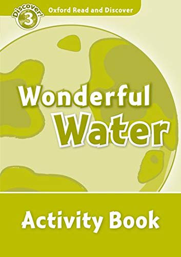 9780194643863: Oxford Read and Discover: Oxford Read & Discover. Level 3. Wonderful Water: Activity Book