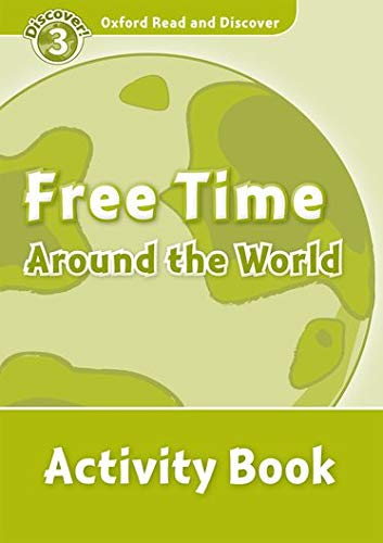 9780194643887: Oxford Read and Discover 3. Free Time Around the World Activity Book