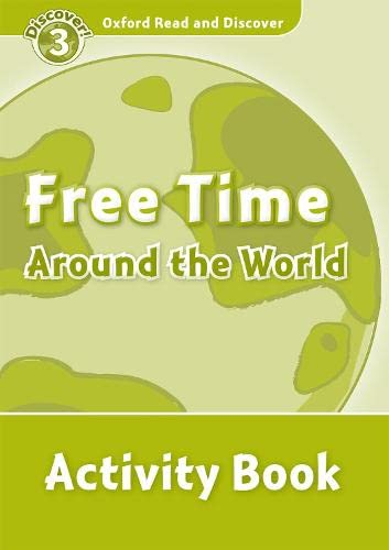 9780194643887: Oxford Read and Discover: Level 3: 600-Word Vocabulary Free Time Around the World Activity Book