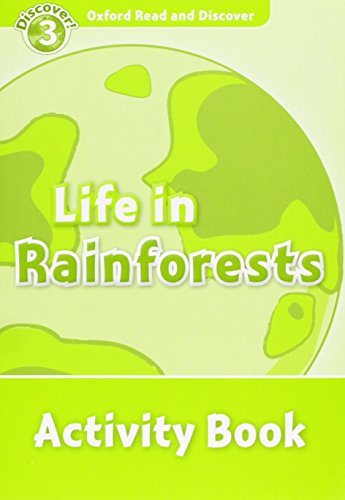9780194643900: Oxford Read and Discover: Level 3: Life in Rainforests Activity Book