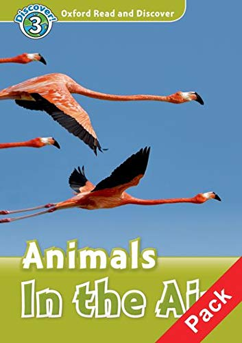 9780194644259: Oxford Read and Discover: Level 3: Animals in the Air Audio CD Pack