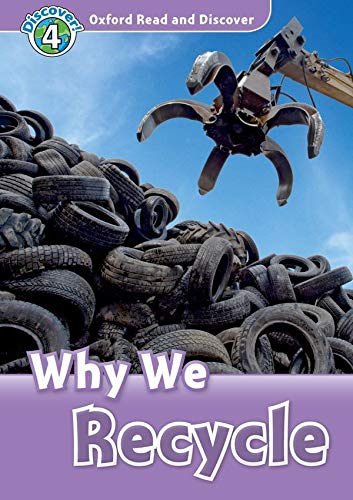 9780194644440: Oxford Read and Discover: Level 4: Why We Recycle