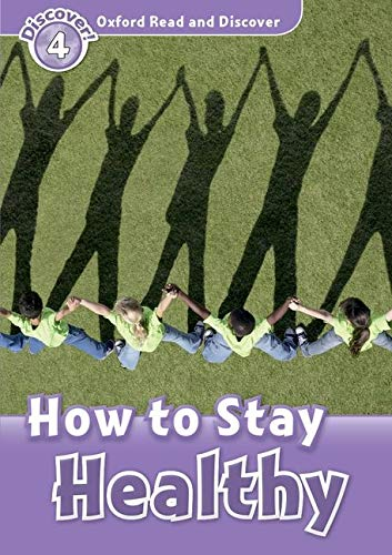 9780194644457: Oxford Read and Discover: Level 4: How to Stay Healthy