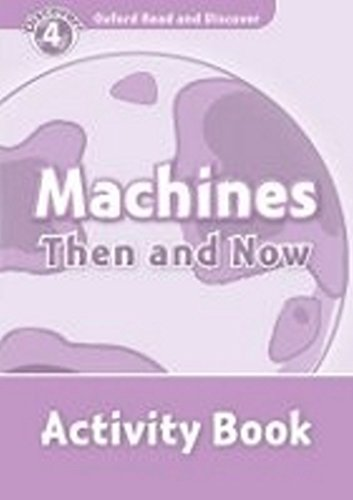 9780194644471: Oxford Read and Discover: Level 4: 750-Word Vocabulary Machines Then and Now Activity Book